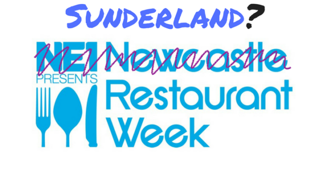 Sunderland Restaurant Week?