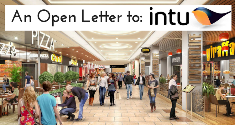 An Open Letter To Intu Properties